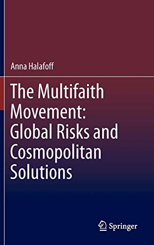 9789400752092: The Multifaith Movement: Global Risks and Cosmopolitan Solutions