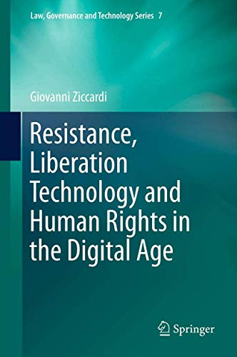 9789400752757: Resistance, Liberation Technology and Human Rights in the Digital Age (Law, Governance and Technology Series)