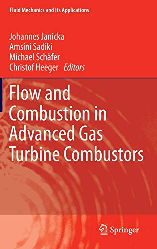 Flow and Combustion in Advanced Gas Turbine Combustors: Christof Heeger