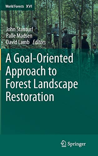 A Goal-Oriented Approach to Forest Landscape Restoration: John Stanturf