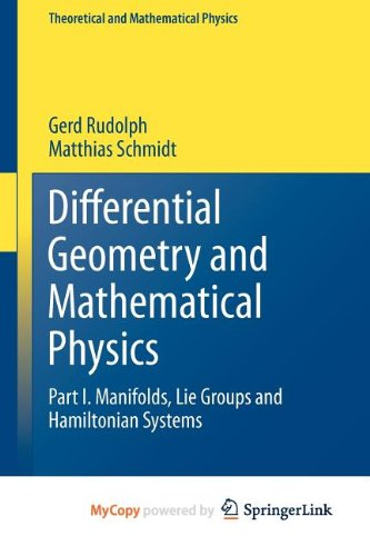 9789400753464: Differential Geometry and Mathematical Physics: Part I. Manifolds, Lie Groups and Hamiltonian Systems