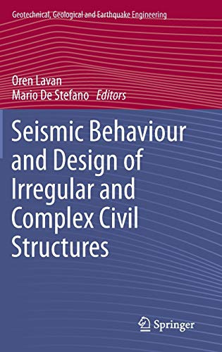 9789400753761: Seismic Behaviour and Design of Irregular and Complex Civil Structures (Geotechnical, Geological and Earthquake Engineering)