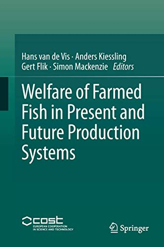 Welfare of Farmed Fish in Present and Future Production Systems: Van De Vis, Hans (Editor)/ ...