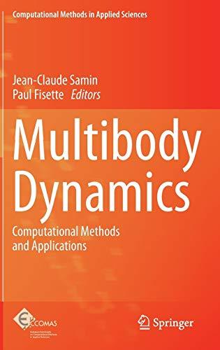 9789400754034: Multibody Dynamics: Computational Methods and Applications (Computational Methods in Applied Sciences)