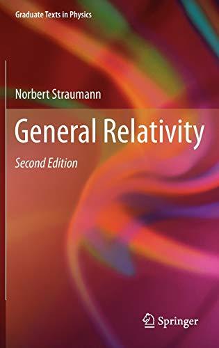 General Relativity (Graduate Texts in Physics): Norbert Straumann