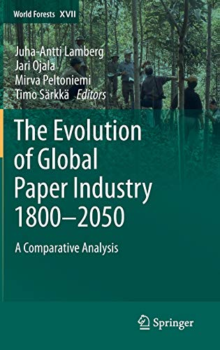 The Evolution of Global Paper Industry 1800 -2050: Juha-Antti Lamberg