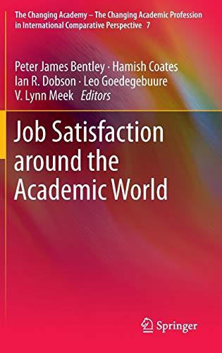 Job Satisfaction around the Academic World (The: Bentley, Peter James