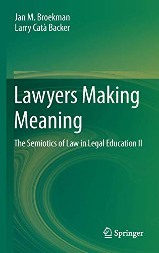 9789400754577: Lawyers Making Meaning: The Semiotics of Law in Legal Education II