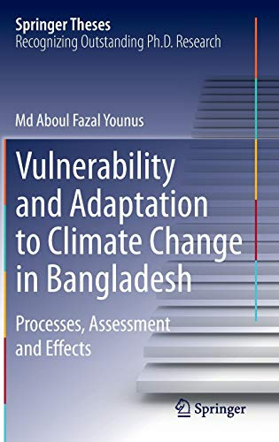9789400754935: Vulnerability and Adaptation to Climate Change in Bangladesh: Processes, Assessment and Effects (Springer Theses)