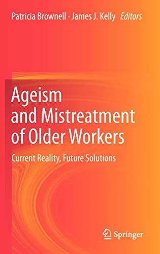 9789400755208: Ageism and Mistreatment of Older Workers: Current Reality, Future Solutions