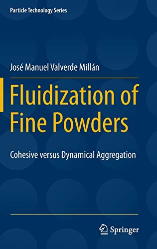 9789400755864: Fluidization of Fine Powders: Cohesive versus Dynamical Aggregation (Particle Technology Series)