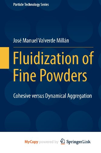 9789400755888: Fluidization of Fine Powders: Cohesive versus Dynamical Aggregation