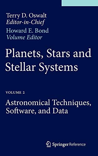 Planets, Stars and Stellar Systems: Volume 2: Astronomical Techniques, Software, and Data: Springer