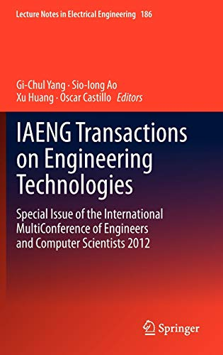 9789400756236: IAENG Transactions on Engineering Technologies: Special Issue of the International MultiConference of Engineers and Computer Scientists 2012 (Lecture Notes in Electrical Engineering)
