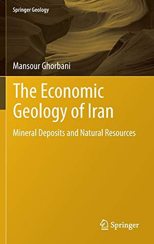 9789400756243: The Economic Geology of Iran: Mineral Deposits and Natural Resources (Springer Geology)