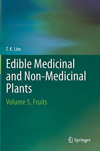 Edible Medicinal And Non-Medicinal Plants: Fruits Volume 5 (Hardback): T. K. Lim
