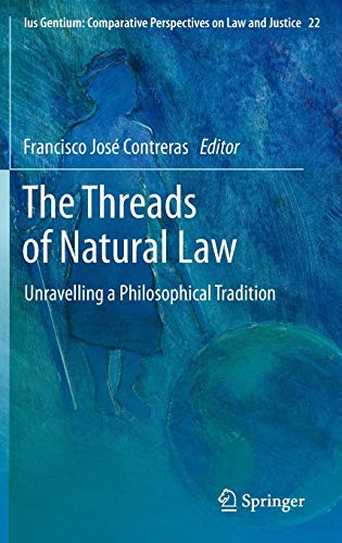 9789400756557: The Threads of Natural Law: Unravelling a Philosophical Tradition (Ius Gentium: Comparative Perspectives on Law and Justice)