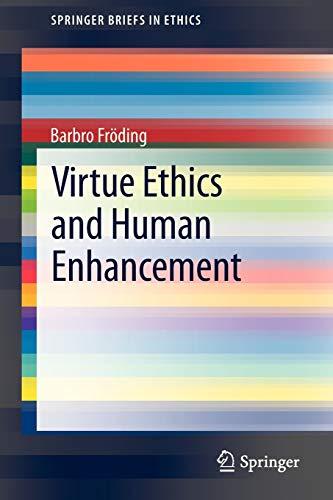 9789400756717: Virtue Ethics and Human Enhancement