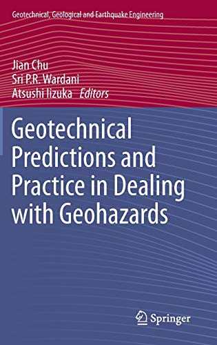 9789400756748: Geotechnical Predictions and Practice in Dealing with Geohazards (Geotechnical, Geological and Earthquake Engineering)