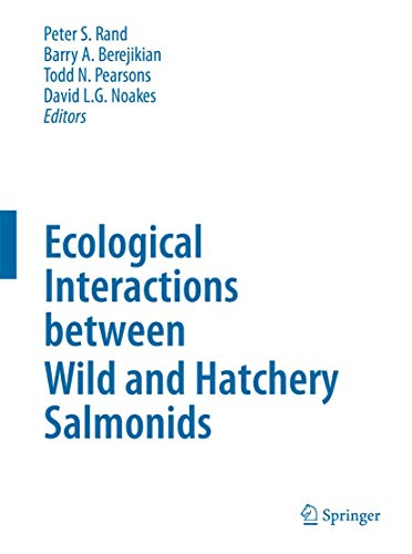 Ecological Interactions Between Wild and Hatchery Salmonids (Hardcover)