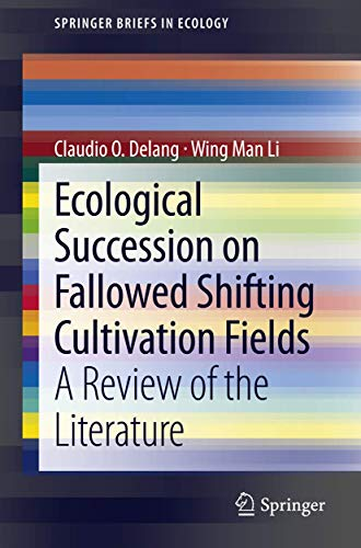 9789400758209: Ecological Succession on Fallowed Shifting Cultivation Fields: A Review of the Literature (SpringerBriefs in Ecology)