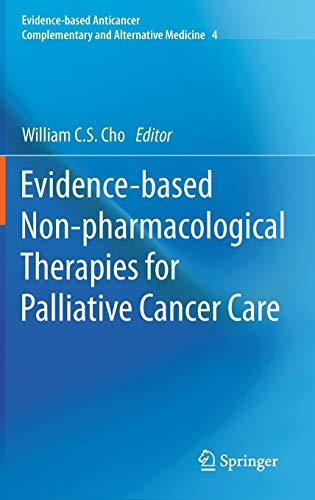 9789400758322: Evidence-based Non-pharmacological Therapies for Palliative Cancer Care (Evidence-based Anticancer Complementary and Alternative Medicine)