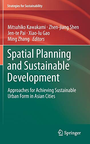 9789400759213: Spatial Planning and Sustainable Development: Approaches for Achieving Sustainable Urban Form in Asian Cities (Strategies for Sustainability)