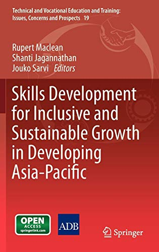 9789400759367: Skills Development for Inclusive and Sustainable Growth in Developing Asia-Pacific (Technical and Vocational Education and Training: Issues, Concerns and Prospects)
