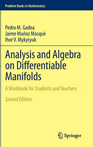 Analysis and Algebra on Differentiable Manifolds: A Workbook for Students and Teachers: Gadea, ...