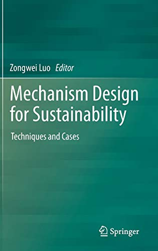 9789400759947: Mechanism Design for Sustainability: Techniques and Cases