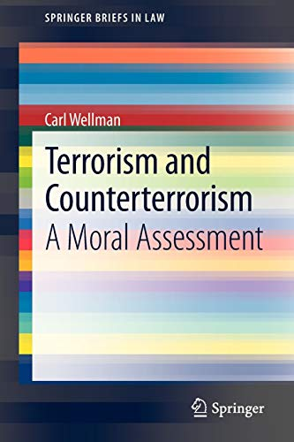 9789400760066: Terrorism and Counterterrorism: A Moral Assessment (SpringerBriefs in Law)