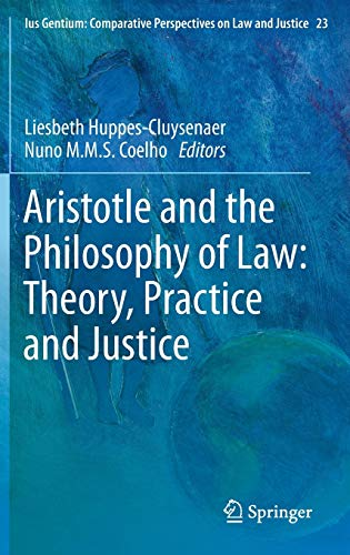 Aristotle and The Philosophy of Law: Theory,: Liesbeth Huppes-Cluysenaer (Editor),