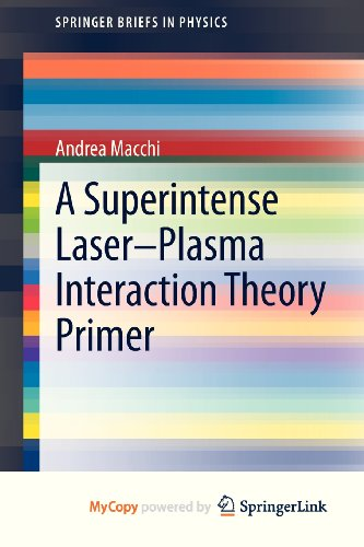 9789400761261: A Superintense Laser-Plasma Interaction Theory Primer