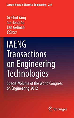 IAENG Transactions on Engineering Technologies: Special Volume of the World Congress on Engineering...