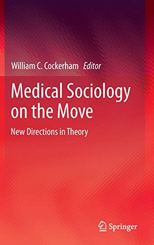 9789400761926: Medical Sociology on the Move: New Directions in Theory