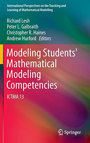 9789400762701: Modeling Students' Mathematical Modeling Competencies: ICTMA 13 (International Perspectives on the Teaching and Learning of Mathematical Modelling)