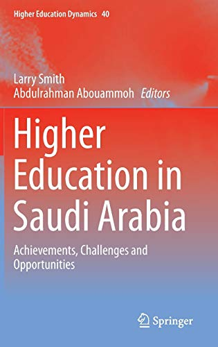 9789400763203: Higher Education in Saudi Arabia: Achievements, Challenges and Opportunities (Higher Education Dynamics)