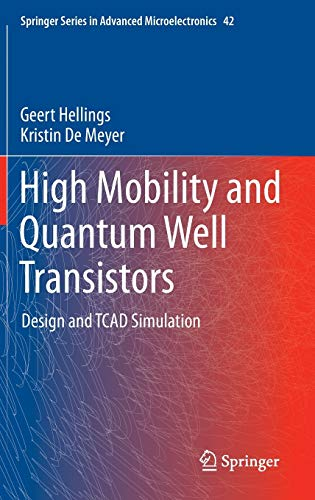 9789400763395: High Mobility and Quantum Well Transistors: Design and TCAD Simulation (Springer Series in Advanced Microelectronics)