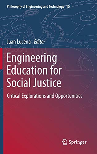 9789400763494: Engineering Education for Social Justice: Critical Explorations and Opportunities (Philosophy of Engineering and Technology)