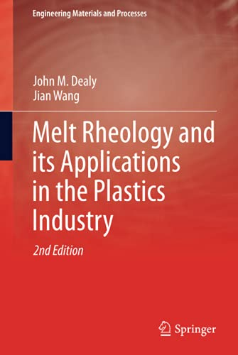 Melt Rheology and its Applications in the Plastics Industry (Engineering Materials and Processes): ...