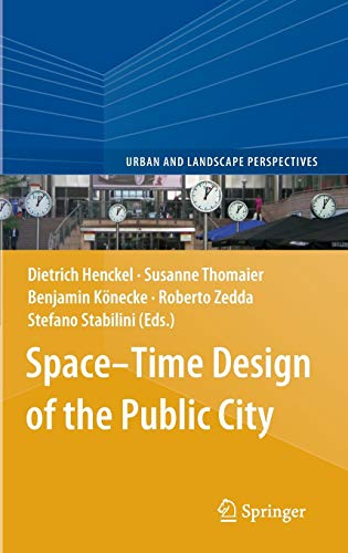 9789400764248: Space-Time Design of the Public City (Urban and Landscape Perspectives)