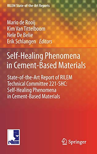 9789400766235: Self-Healing Phenomena in Cement-Based Materials: State-of-the-Art Report of RILEM Technical Committee 221-SHC: Self-Healing Phenomena in Cement-Based Materials (RILEM State-of-the-Art Reports)