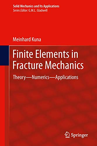 9789400766792: Finite Elements in Fracture Mechanics: Theory - Numerics - Applications (Solid Mechanics and Its Applications)
