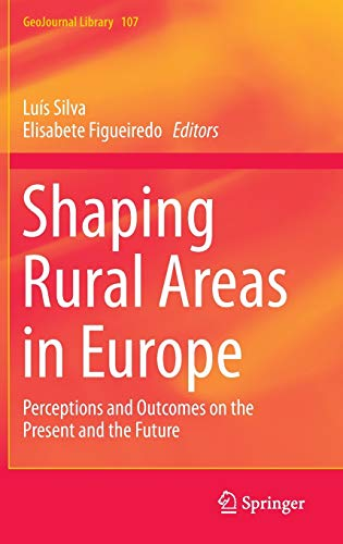 9789400767959: Shaping Rural Areas in Europe: Perceptions and Outcomes on the Present and the Future