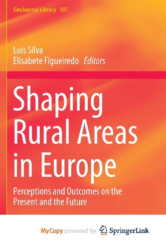 9789400767973: Shaping Rural Areas in Europe: Perceptions and Outcomes on the Present and the Future