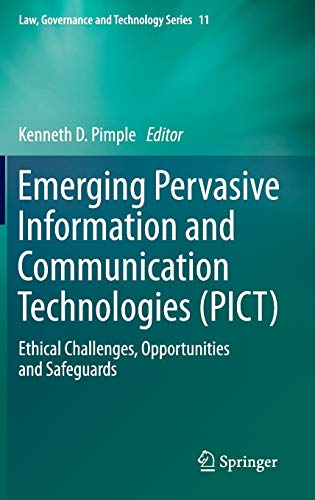9789400768321: Emerging Pervasive Information and Communication Technologies (PICT): Ethical Challenges, Opportunities and Safeguards (Law, Governance and Technology Series)