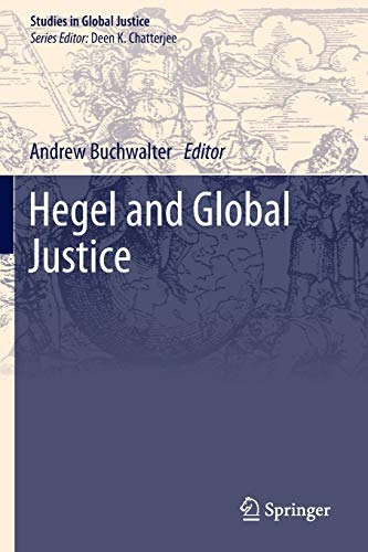 9789400768468: Hegel and Global Justice (Studies in Global Justice)