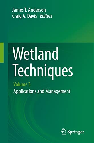 9789400769069: Wetland Techniques: Volume 3: Applications and Management