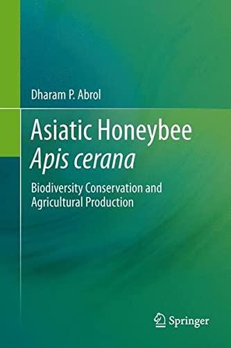 Asiatic Honeybee Apis cerana: Biodiversity Conservation and: Dharam P. Abrol