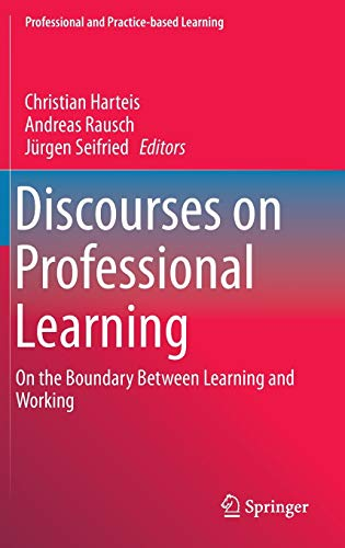 9789400770119: Discourses on Professional Learning: On the Boundary Between Learning and Working (Professional and Practice-based Learning)